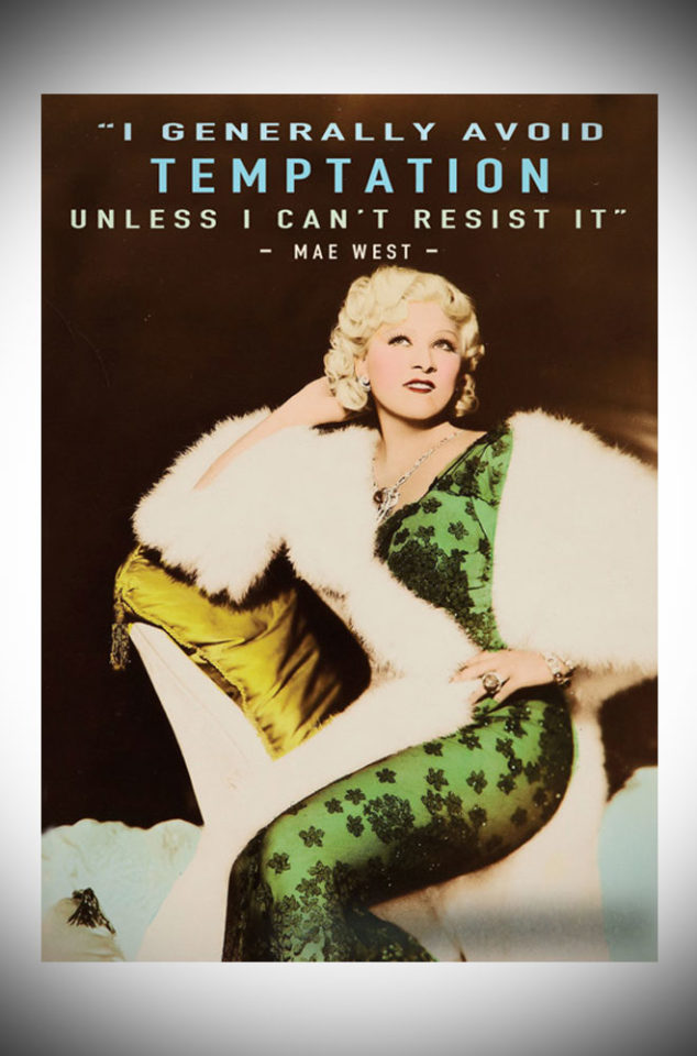 "This sassy greetings card features the famous Mae west quote, ""I generally avoid temptation, unless I can't resist it"". Available at Deadly is the Female."
