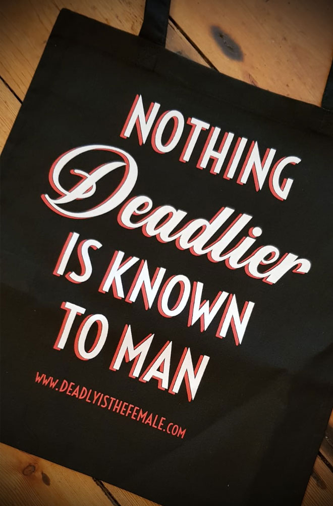 To celebrate 10 years of Deadly is the Female we have designed the sassy Nothing Deadlier tote bag! Exclusive and Limited Edition.
